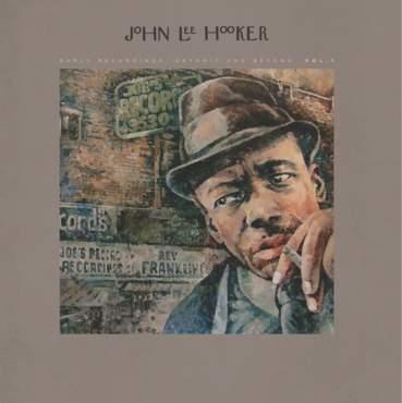 Detroit and Beyond Vol. 1 by John Lee Hooker