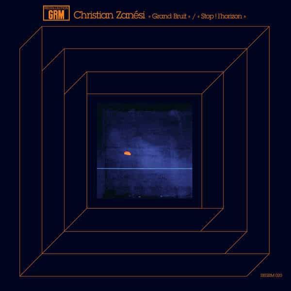 Grand Bruit / Stop! l'horizon by Christian Zanesi