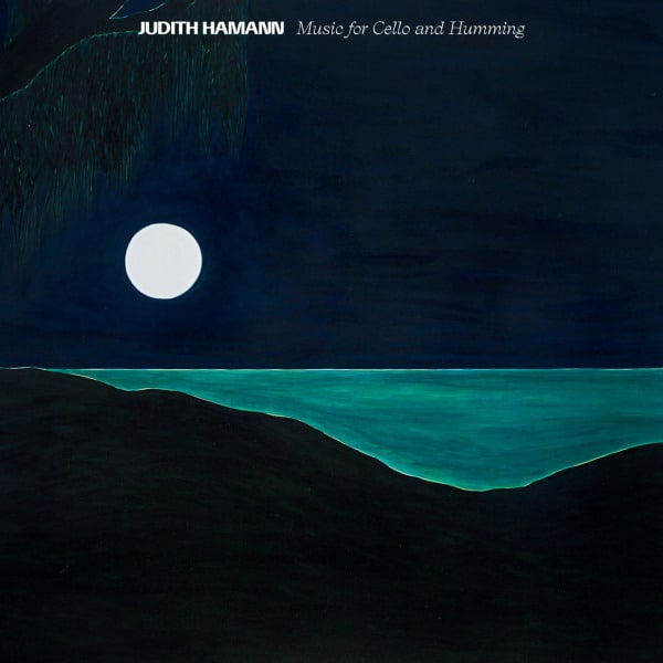 Music for Cello and Humming by Judith Hamann