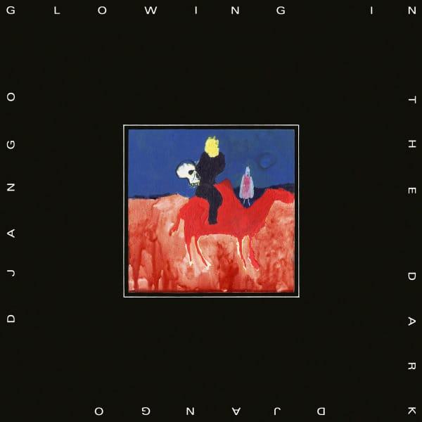 Glowing In The Dark by Django Django