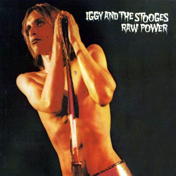 Raw Power by Iggy & The Stooges