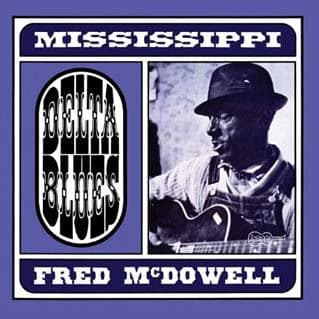 Delta Blues by Mississippi Fred McDowell