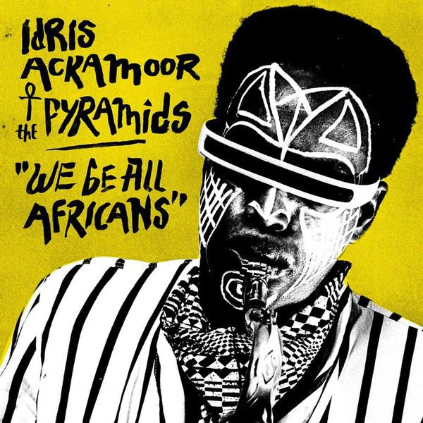 We Be All Africans by Idris Ackamoor & The Pyramids