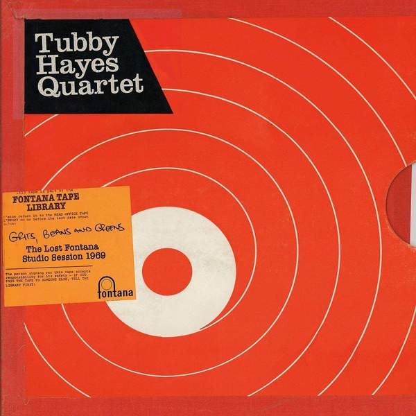 Grits, Beans And Greens: The Lost Fontana Studio Session 1969 by Tubby Hayes Quartet