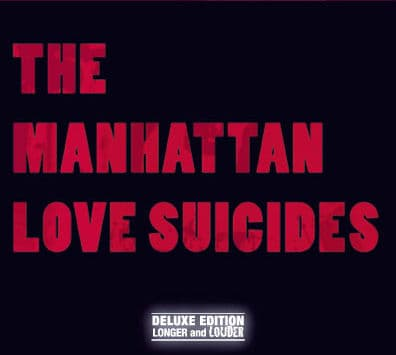 The Manhattan Love Suicides (Deluxe Version) by The Manhattan Love Suicides