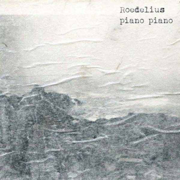 Piano Piano by Hans-joachim Roedelius