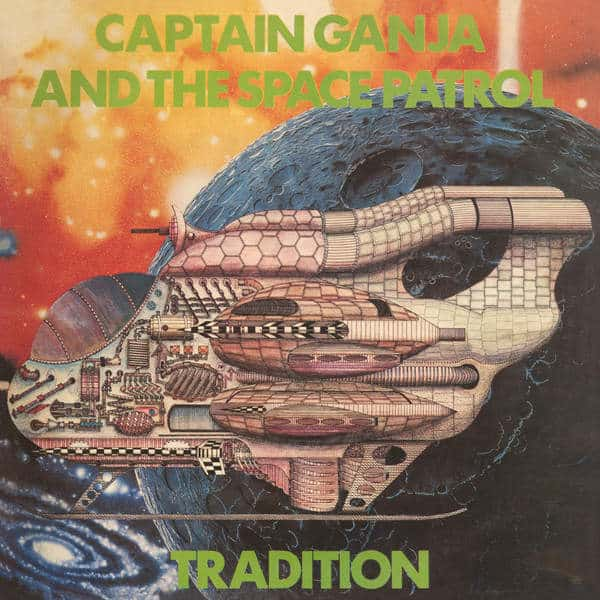 Captain Ganja & The Space Patrol by Tradition
