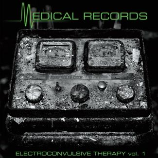 Electroconvulsive Therapy Vol. 1 – A Collection of Rare Singles by Various