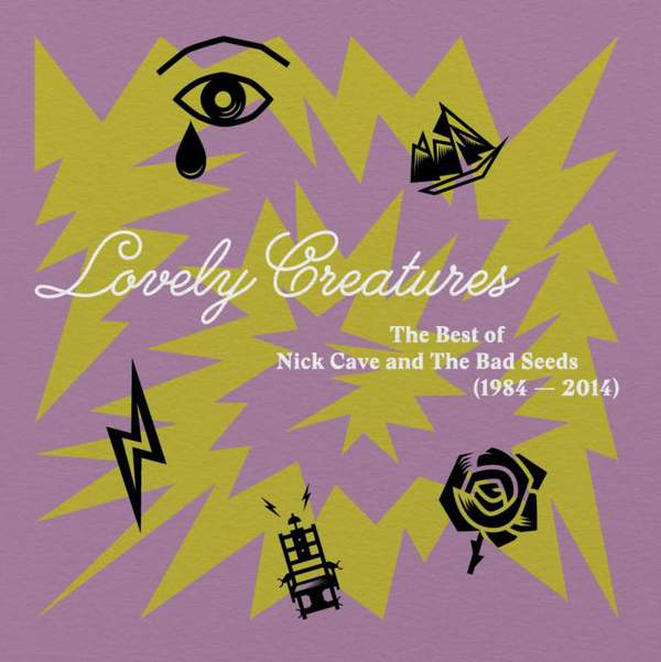 Lovely Creatures: The Best of Nick Cave & The Bad Seeds 1984-2014 by Nick Cave & The Bad Seeds