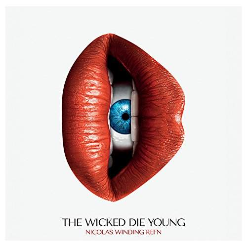The Wicked Die Young (Original Motion Picture Soundtrack) by Nicolas Winding Refn