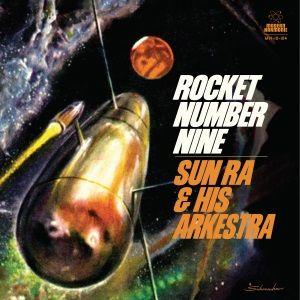 Rocket Number Nine by Sun Ra & His Arkestra