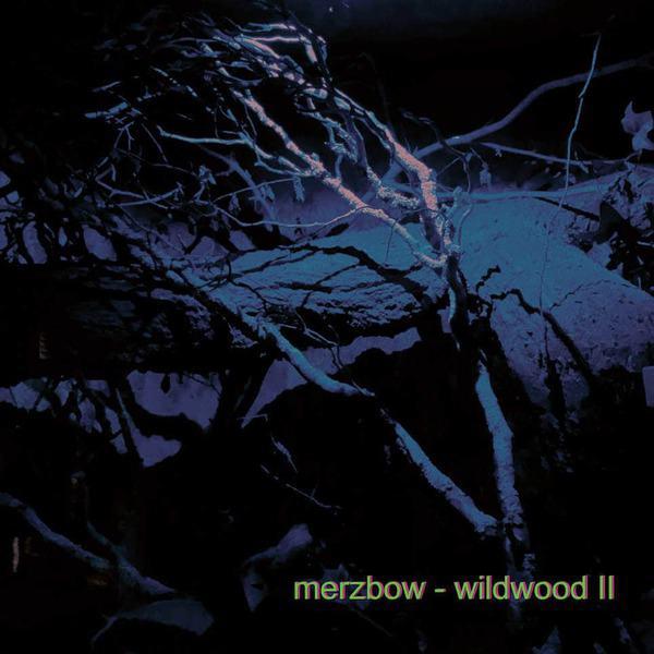 Wildwood II by Merzbow