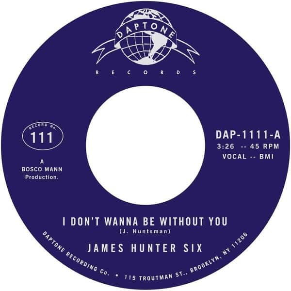 I Don't Wanna Be Without You / I Got Eyes by The James Hunter Six