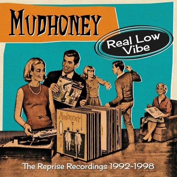 Real Low Vibe – The Reprise Recordings 1992-1998 by Mudhoney