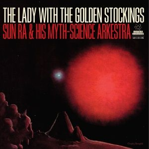 Lady With The Golden Stockings by Sun Ra & His Myth-Science Arkestra