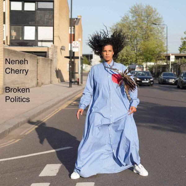 Broken Politics by Neneh Cherry
