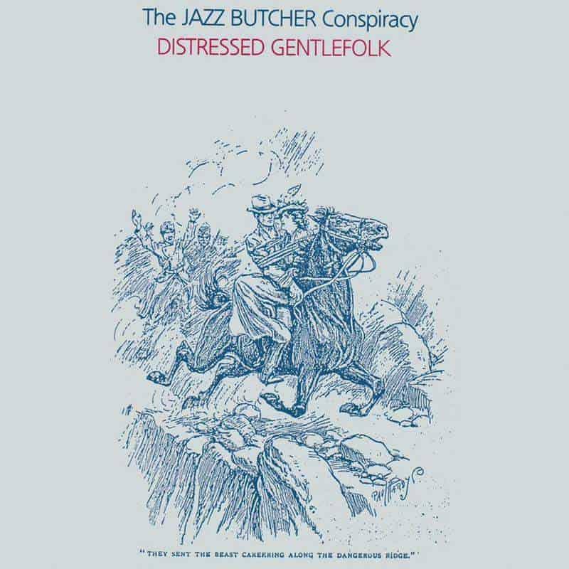 Distressed Gentlefolk by The Jazz Butcher