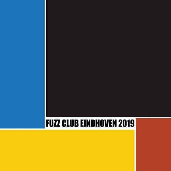 Festival Compilation (Fuzz Club Eindhoven 2018) by Various