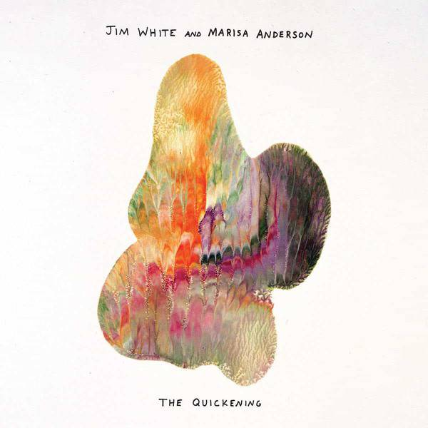 The Quickening by Jim White and Marisa Anderson