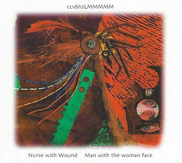 Man With The Woman Face Extra by Nurse With Wound