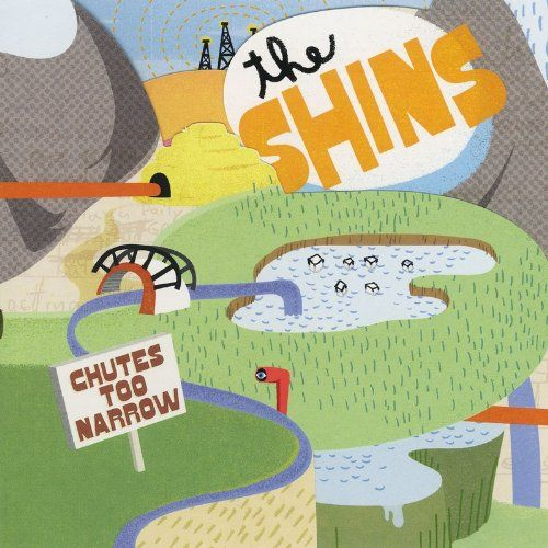 Chutes Too Narrow by The Shins