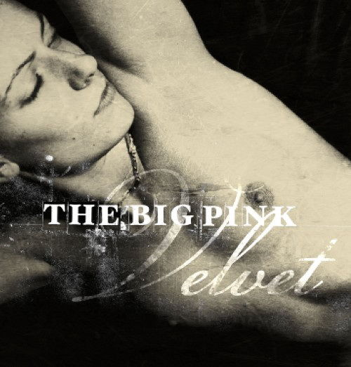 Velvet by The Big Pink