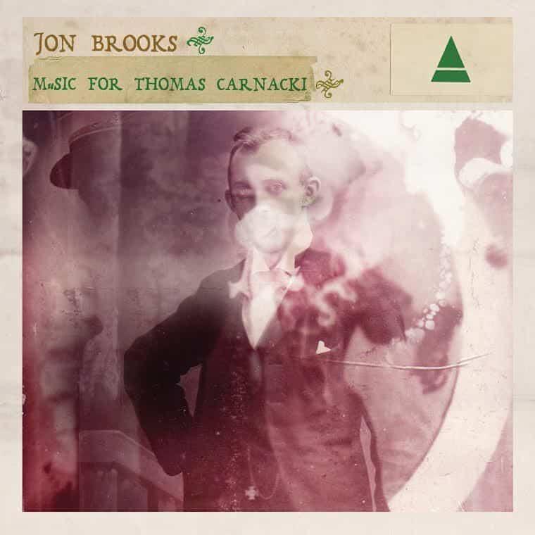 Music For Thomas Carnacki by Jon Brooks