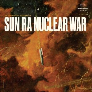Nuclear War by Sun Ra & His Arkestra