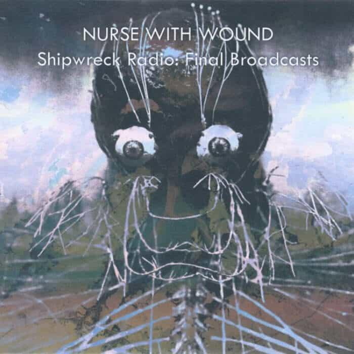 Shipwreck Radio by Nurse With Wound