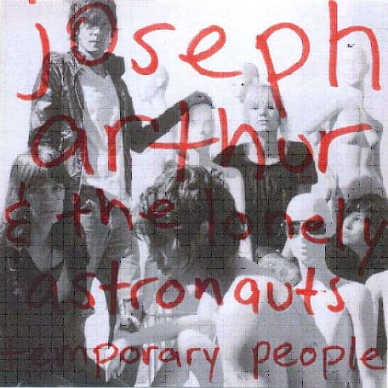 Temporary People by Joseph Arthur and The Lonely Astronauts