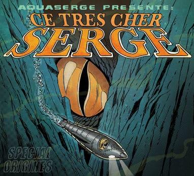 Ce Tres Cher Serge, Special Origins by Aquaserge