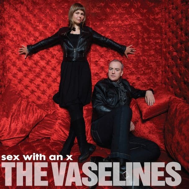 Sex With An X by The Vaselines