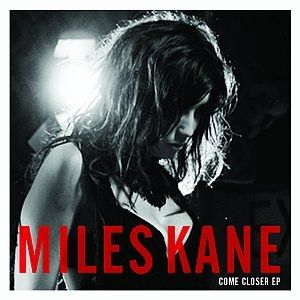Come Closer by Miles Kane
