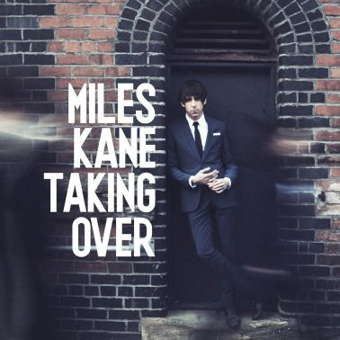 Taking Over by Miles Kane