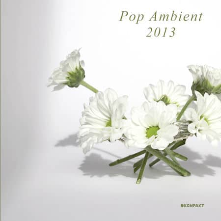Pop Ambient 2013 by Various