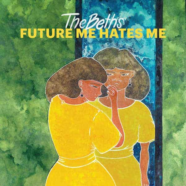 Future Me Hates Me by The Beths
