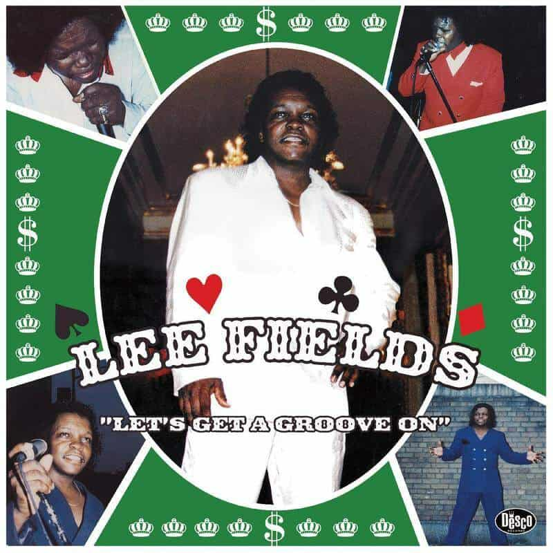 Let's Get A Groove On by Lee Fields
