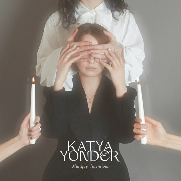 Multiply Intentions by Katya Yonder