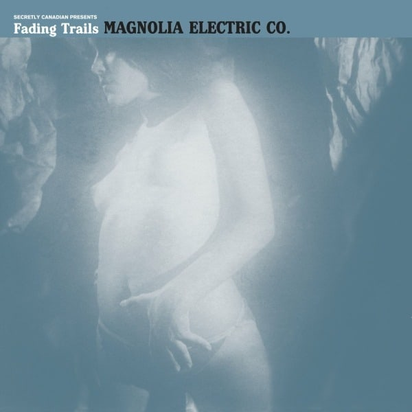 Fading Trails by Magnolia Electric Co
