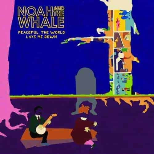 Peaceful, The World Lays Me Down by Noah And The Whale
