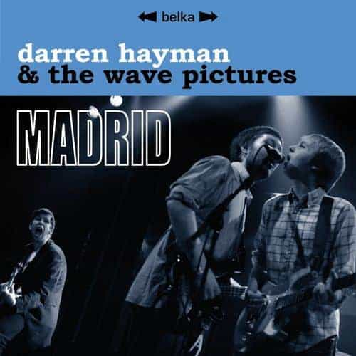Madrid by Darren Hayman & The Wave Pictures