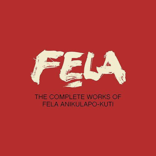 The Complete Works of Fela Anikulapo Kuti by Fela Kuti