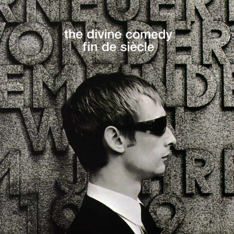 Fin de Siècle by The Divine Comedy