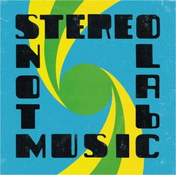 Not Music by Stereolab