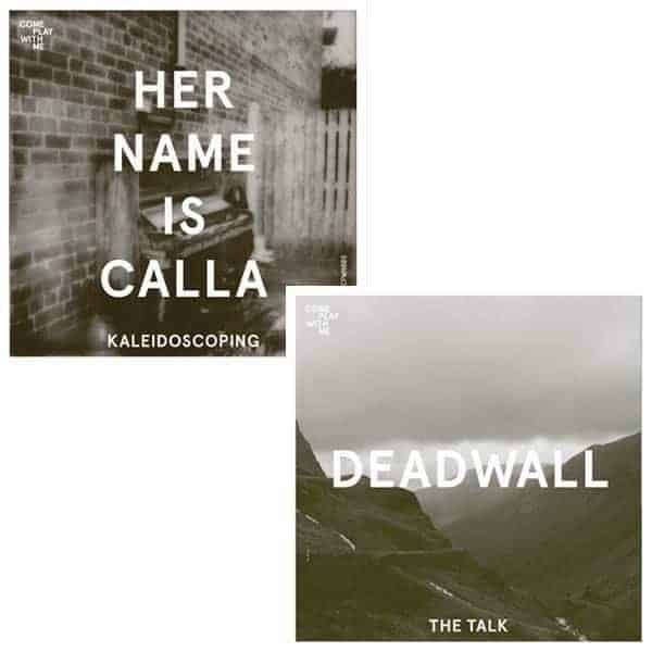 Kaleidscope / The Talk by Her Name Is Calla / Deadwall