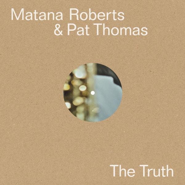 'The Truth' by Matana Roberts & Pat Thomas