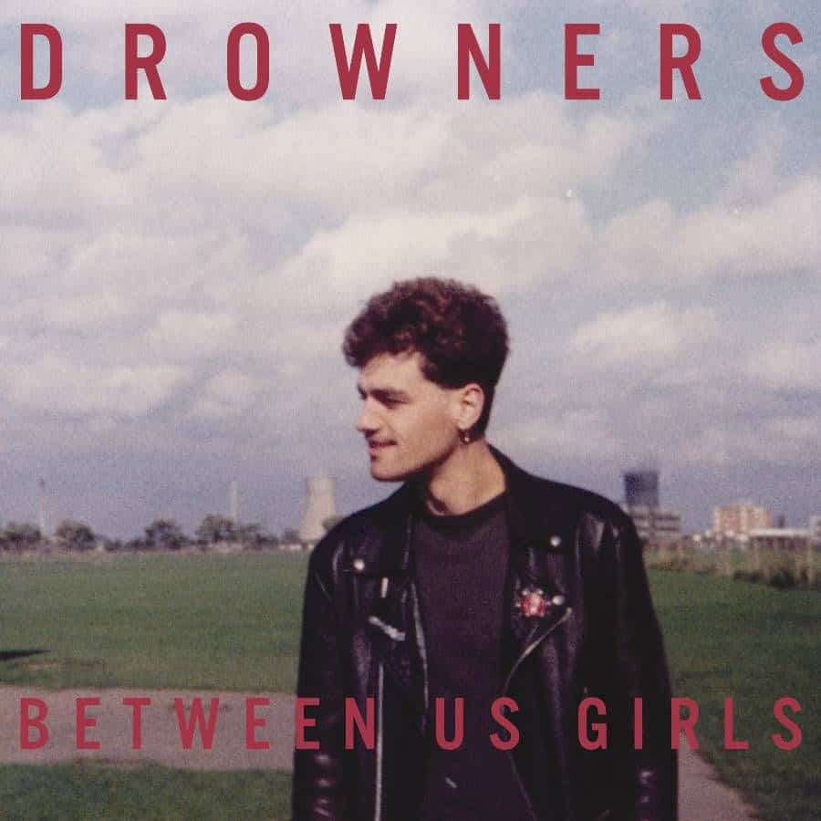 Between Us Girls by Drowners