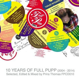 10 Years Of Full Pupp: Selected, Edited and Mixed by Prins Thomas by Various