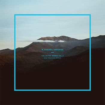 Collected Works Vol. 2 - New Process Music by M. Geddes Gengras