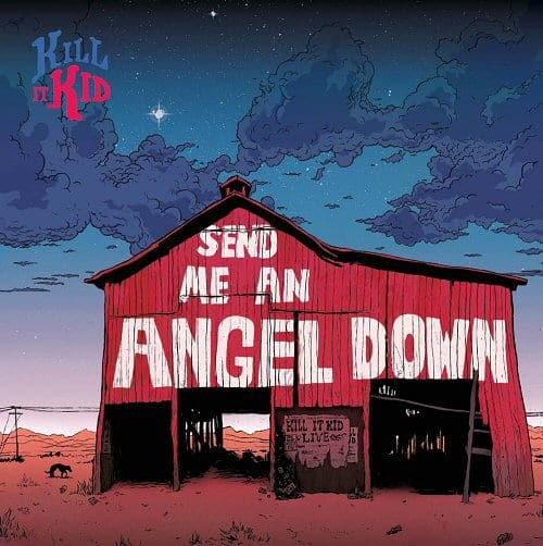 Send Me An Angel Down by Kill It Kid